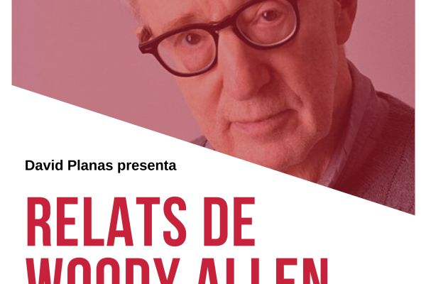 Festa Major. Relats de Woody Allen